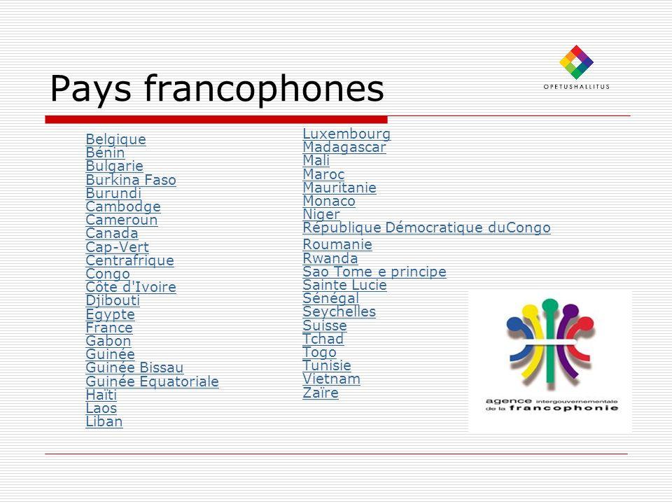 Pays francophones Luxembourg Madagascar Mali Maroc Mauritanie Monaco Niger République Démocratique duCongo.