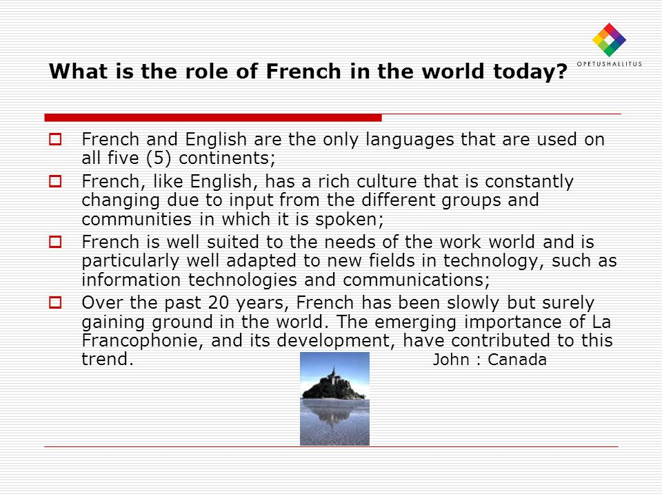 What is the role of French in the world today