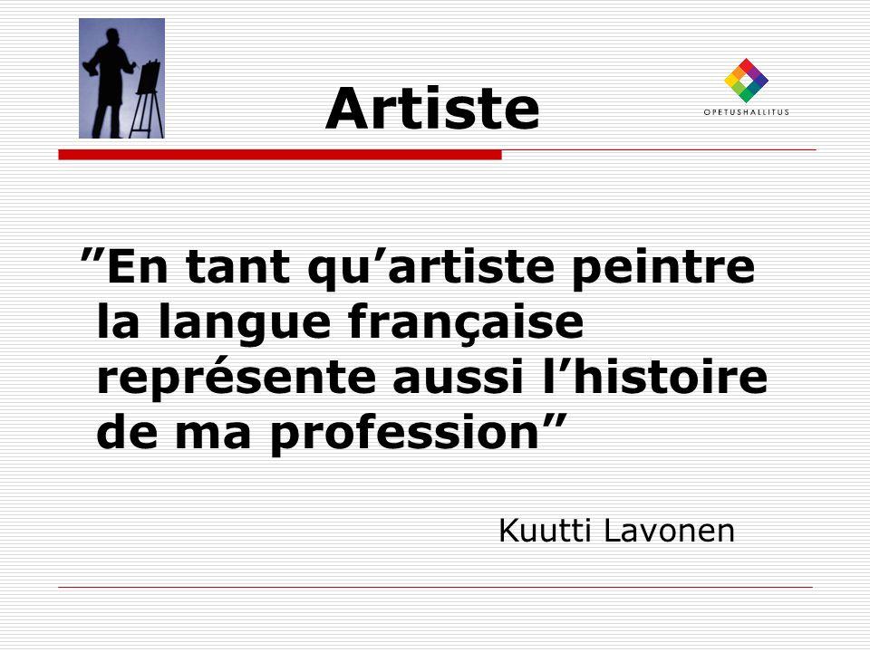 Artiste En tant qu'artiste peintre la langue française représente aussi l'histoire de ma profession