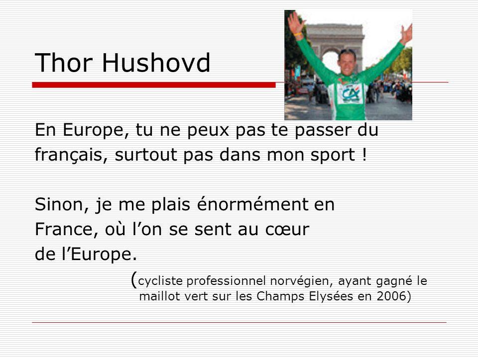 Thor Hushovd En Europe, tu ne peux pas te passer du