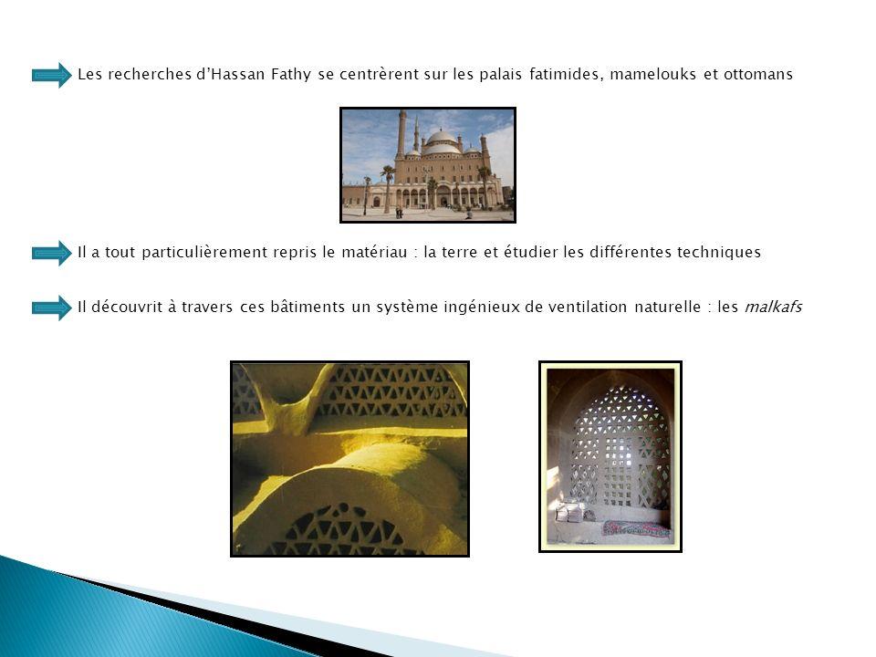 Les recherches d'Hassan Fathy se centrèrent sur les palais fatimides, mamelouks et ottomans