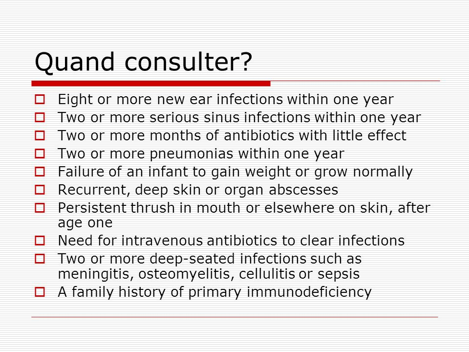 Quand consulter Eight or more new ear infections within one year