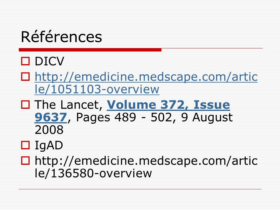 Références DICV http://emedicine.medscape.com/article/1051103-overview