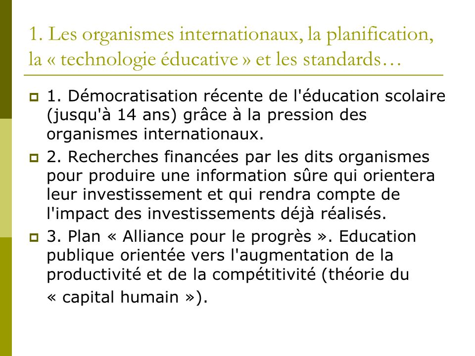 1. Les organismes internationaux, la planification, la « technologie éducative » et les standards…