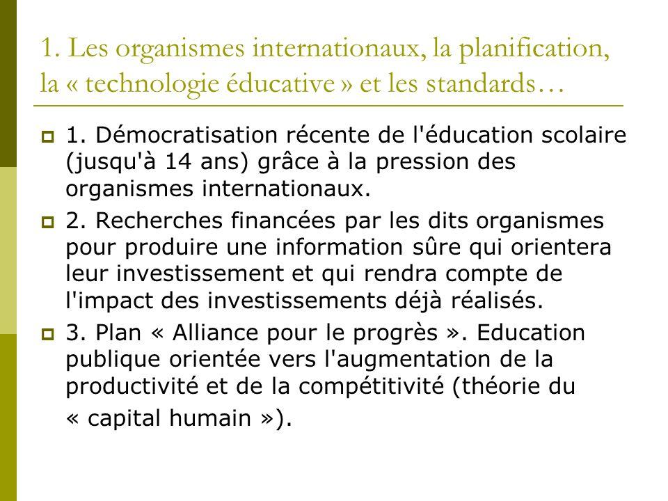 1. Les organismes internationaux, la planification, la « technologie éducative » et les standards…