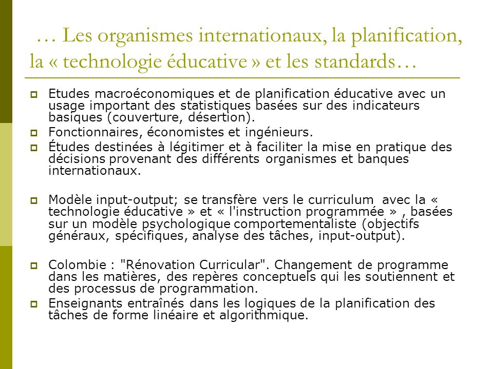 … Les organismes internationaux, la planification, la « technologie éducative » et les standards…