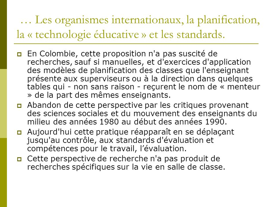 … Les organismes internationaux, la planification, la « technologie éducative » et les standards.
