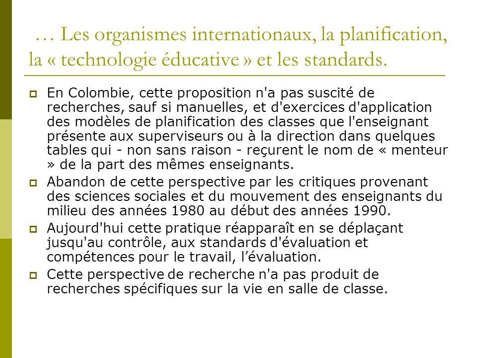 … Les organismes internationaux, la planification, la « technologie éducative » et les standards.