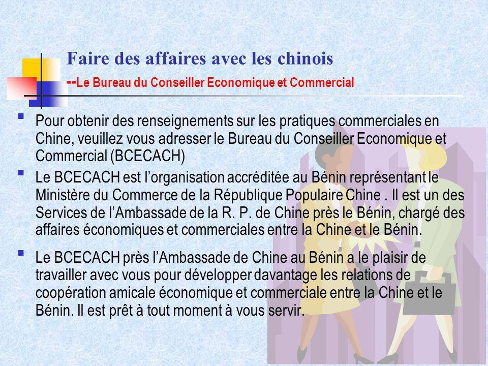 Faire des affaires avec les chinois --Le Bureau du Conseiller Economique et Commercial