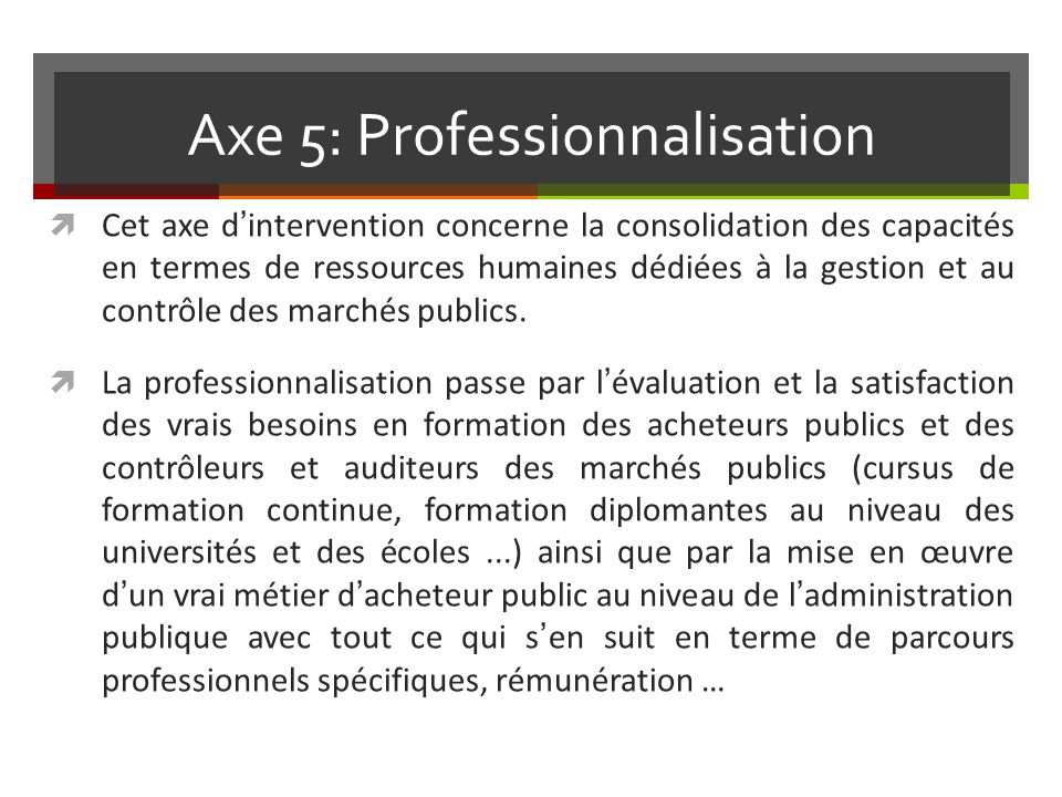 Axe 5: Professionnalisation