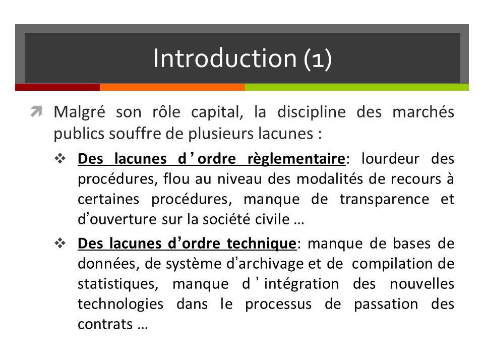 Introduction (1) Malgré son rôle capital, la discipline des marchés publics souffre de plusieurs lacunes :
