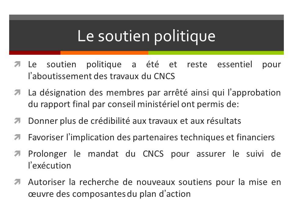 Le soutien politique Le soutien politique a été et reste essentiel pour l'aboutissement des travaux du CNCS.