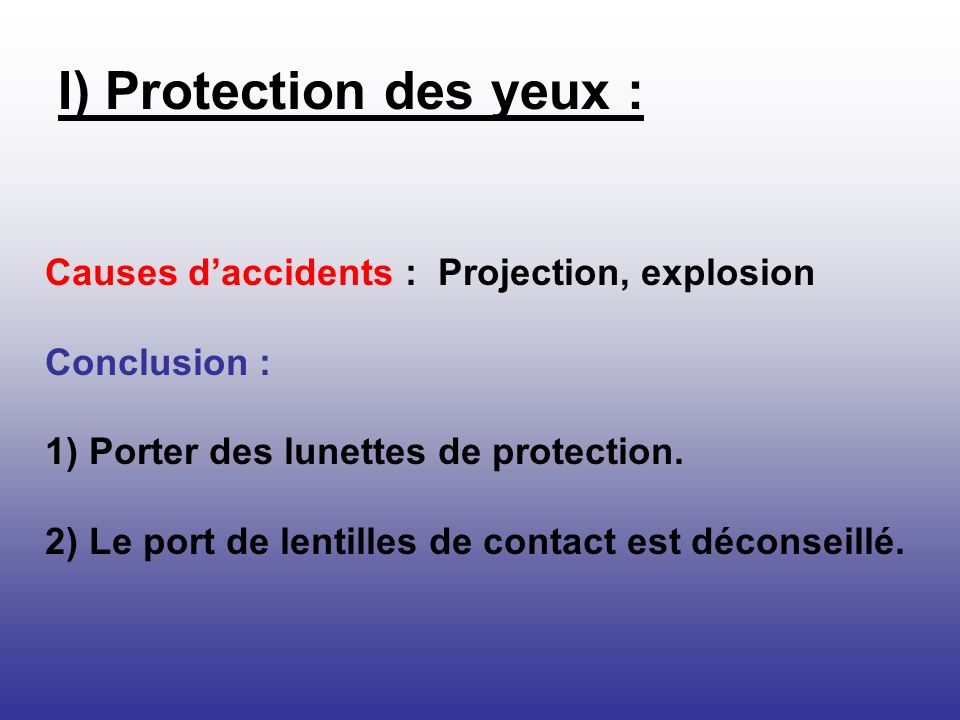 I) Protection des yeux :