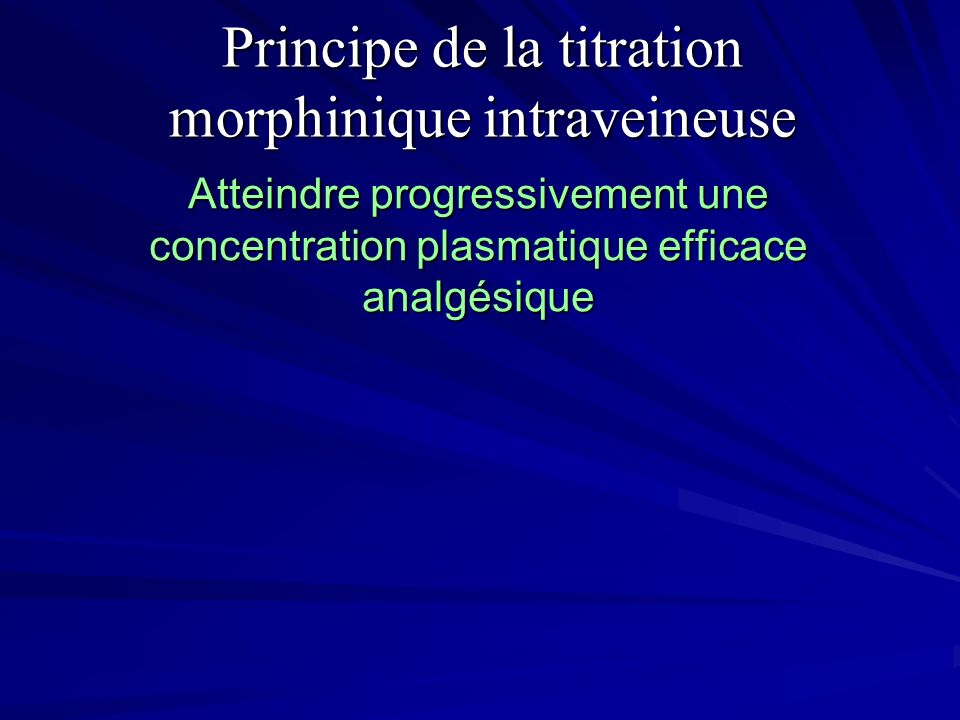 Principe de la titration morphinique intraveineuse