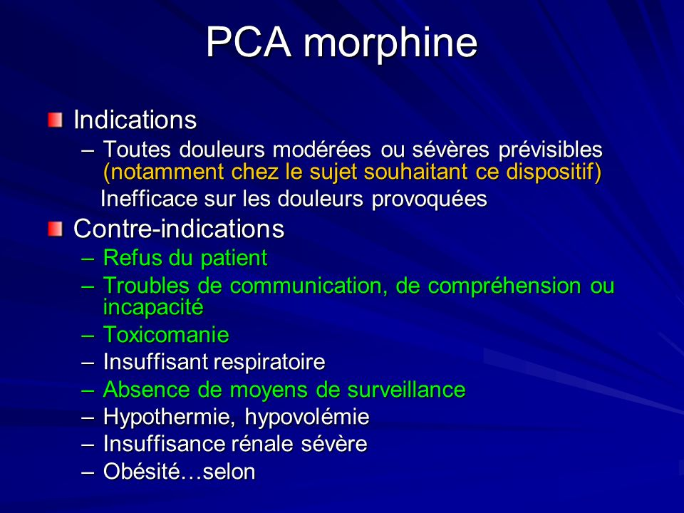 PCA morphine Indications Contre-indications