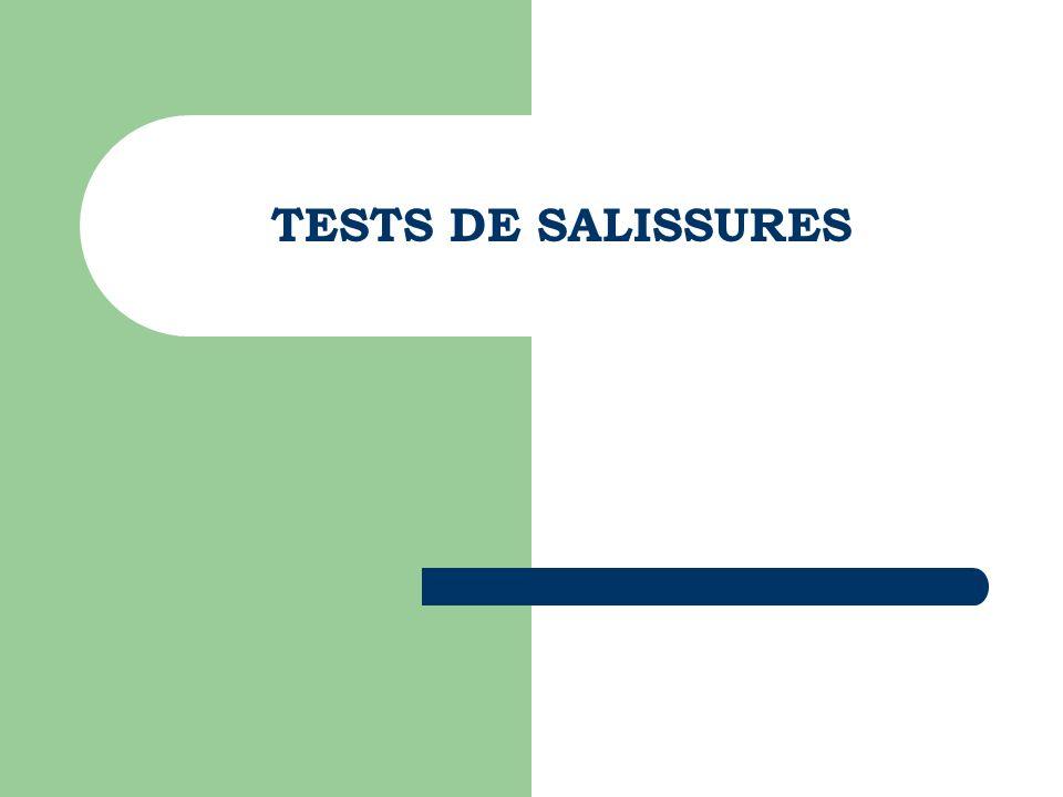 TESTS DE SALISSURES