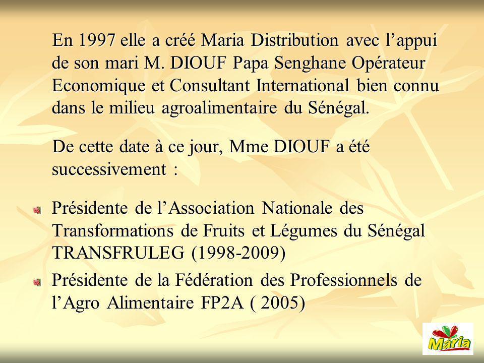 En 1997 elle a créé Maria Distribution avec l'appui de son mari M