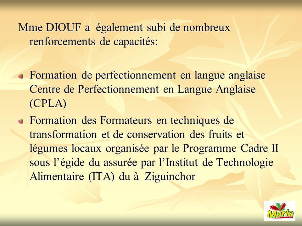 Mme DIOUF a également subi de nombreux renforcements de capacités: