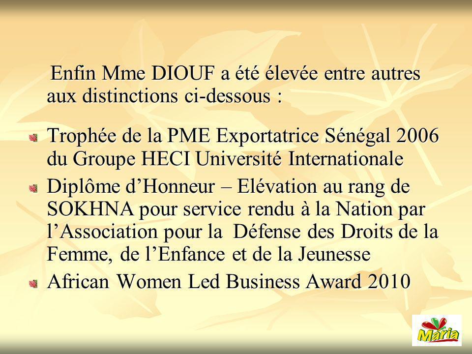 Enfin Mme DIOUF a été élevée entre autres aux distinctions ci-dessous :
