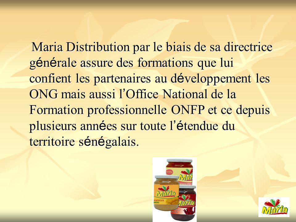 Maria Distribution par le biais de sa directrice générale assure des formations que lui confient les partenaires au développement les ONG mais aussi l'Office National de la Formation professionnelle ONFP et ce depuis plusieurs années sur toute l'étendue du territoire sénégalais.