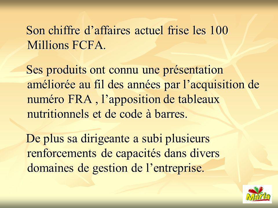 Son chiffre d'affaires actuel frise les 100 Millions FCFA.