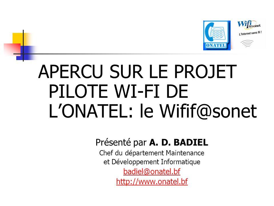 APERCU SUR LE PROJET PILOTE WI-FI DE L'ONATEL: le Wifif@sonet