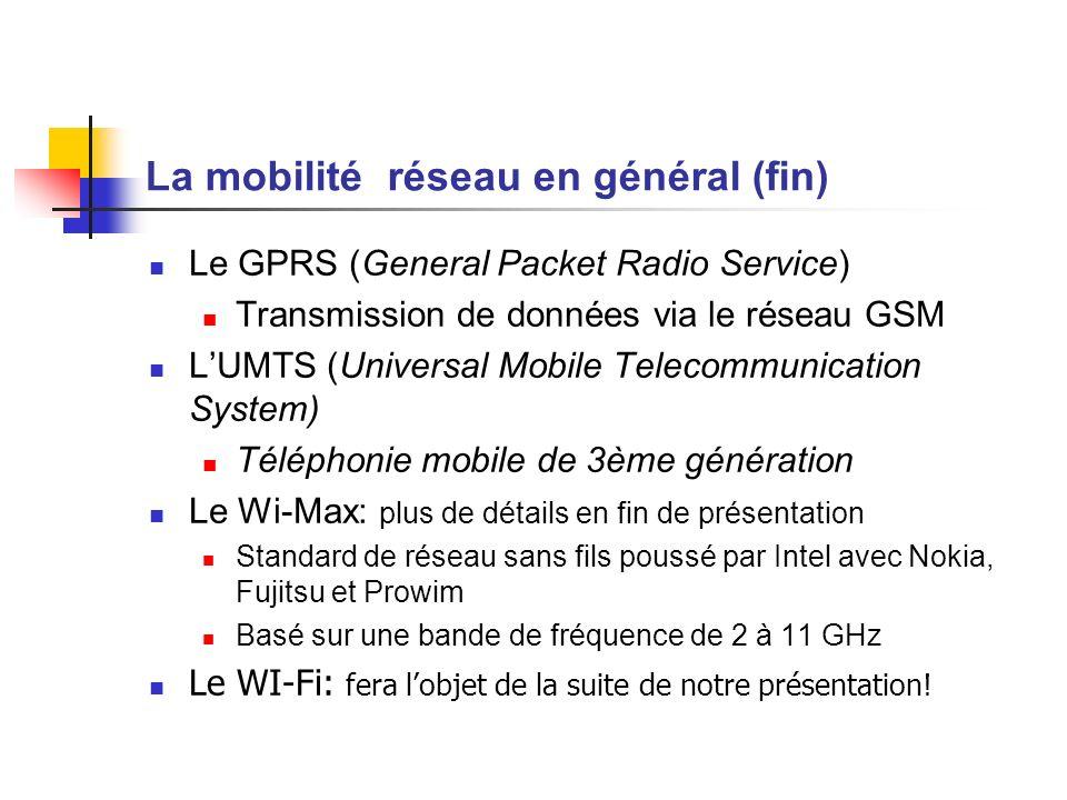 La mobilité réseau en général (fin)