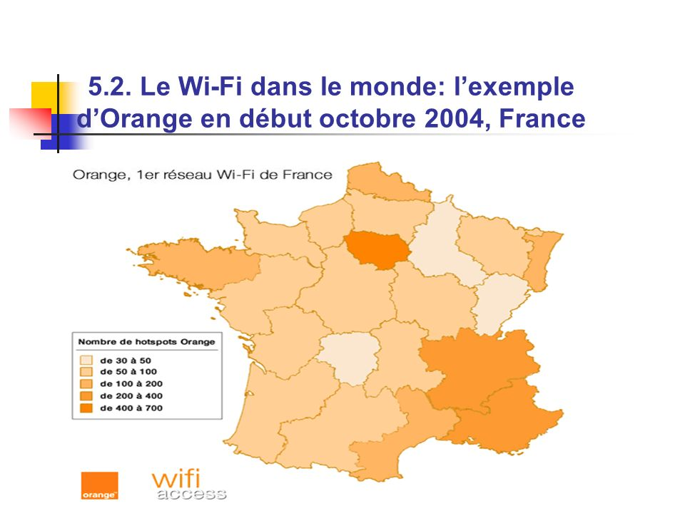 5.2. Le Wi-Fi dans le monde: l'exemple d'Orange en début octobre 2004, France