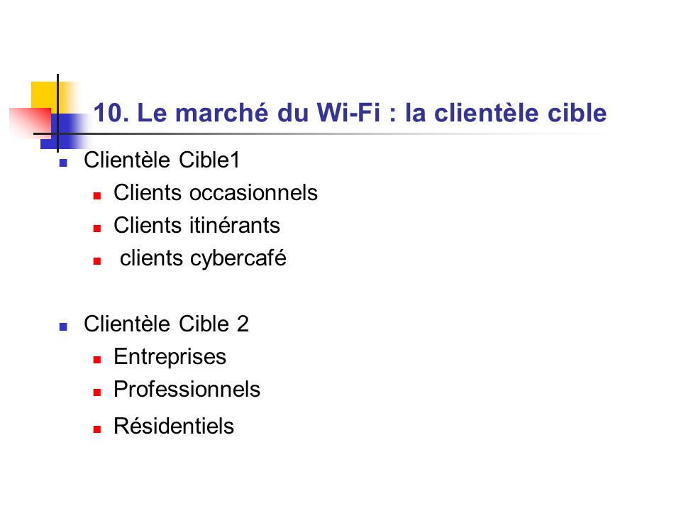 10. Le marché du Wi-Fi : la clientèle cible