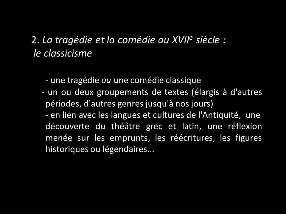 2. La tragédie et la comédie au XVIIe siècle : le classicisme