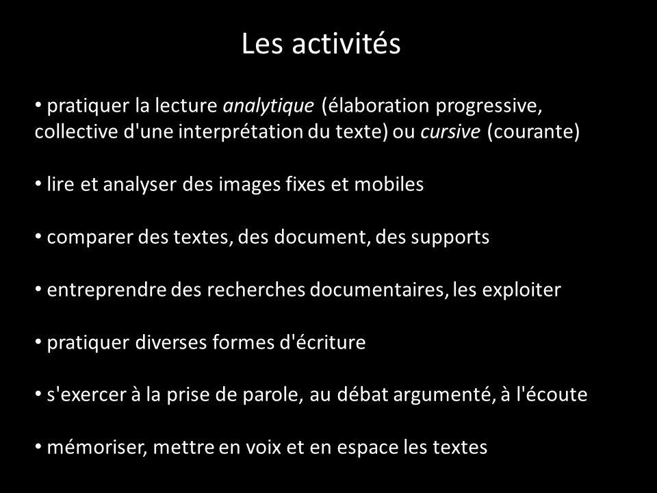 Les activités pratiquer la lecture analytique (élaboration progressive, collective d une interprétation du texte) ou cursive (courante)