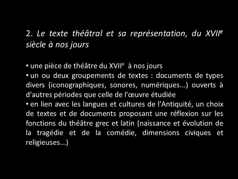 2. Le texte théâtral et sa représentation, du XVIIe siècle à nos jours
