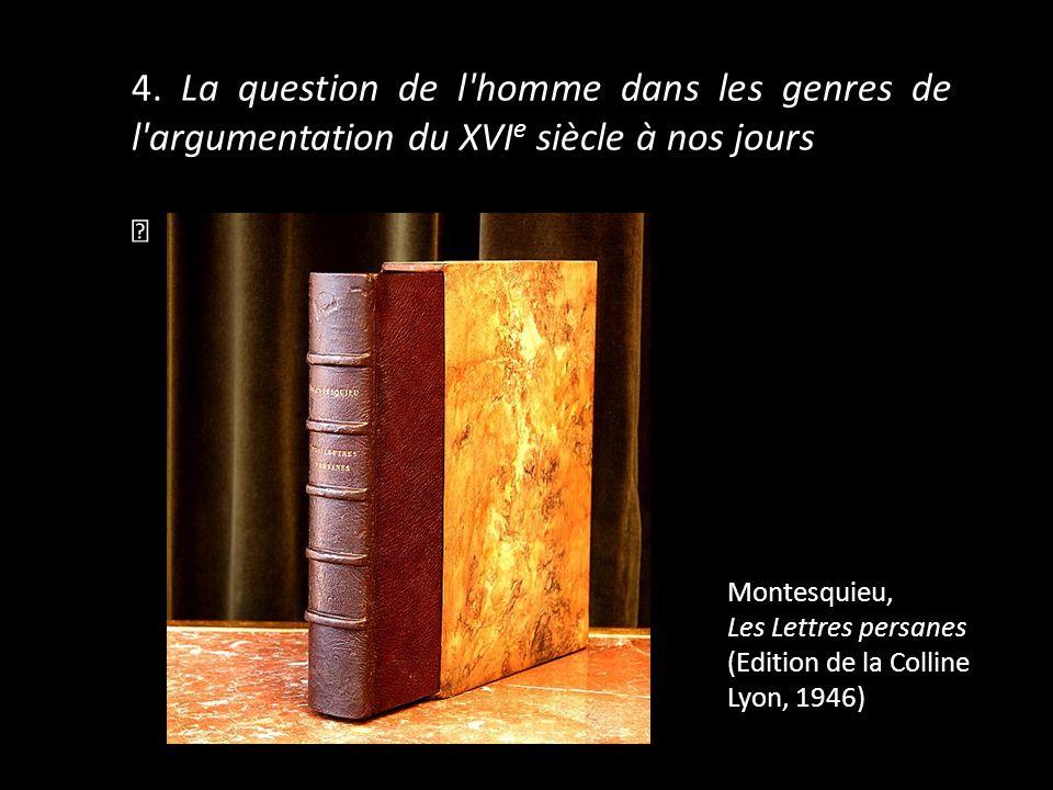 4. La question de l homme dans les genres de l argumentation du XVIe siècle à nos jours