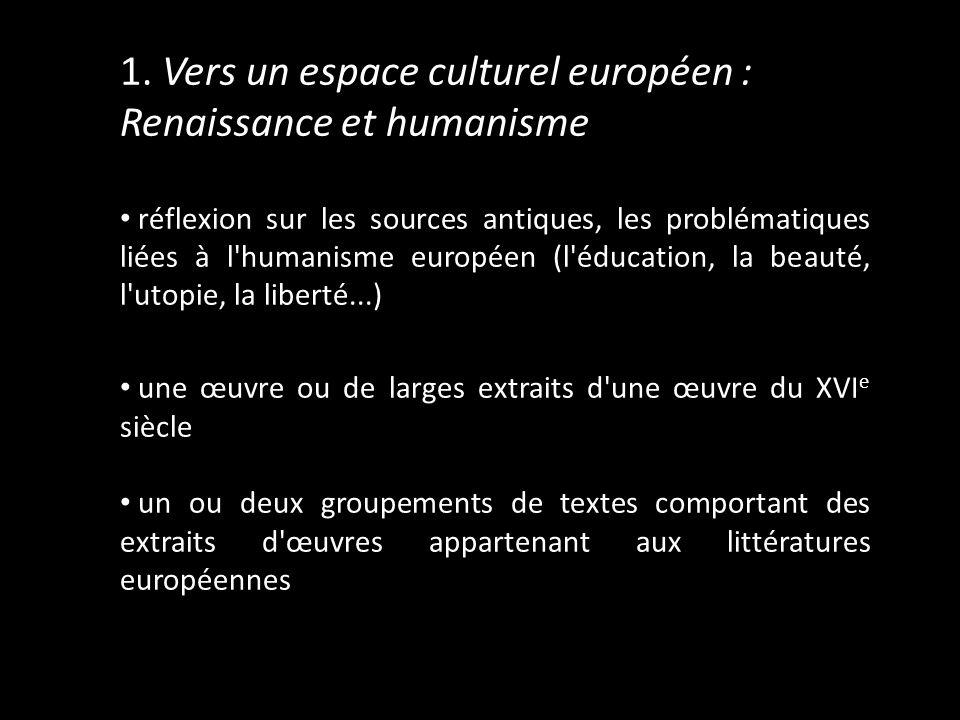1. Vers un espace culturel européen : Renaissance et humanisme