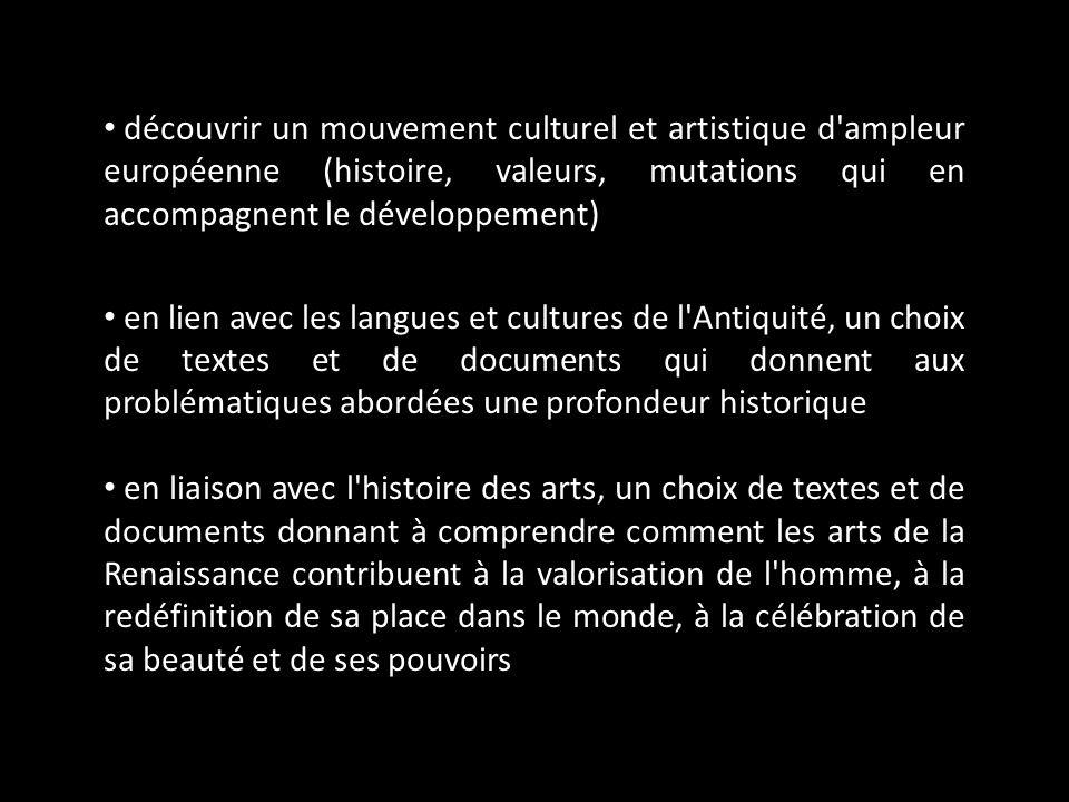découvrir un mouvement culturel et artistique d ampleur européenne (histoire, valeurs, mutations qui en accompagnent le développement)