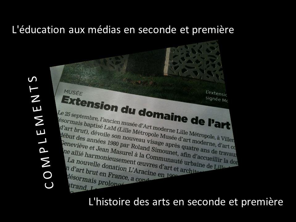 C O M P L E M E N T S L éducation aux médias en seconde et première