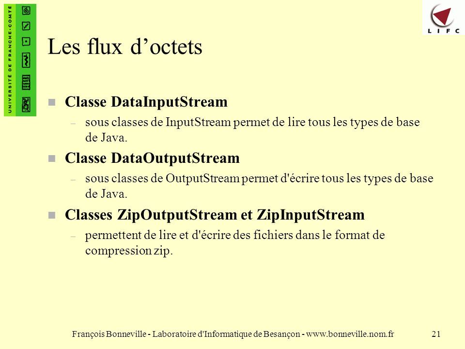 Les flux d'octets Classe DataInputStream Classe DataOutputStream