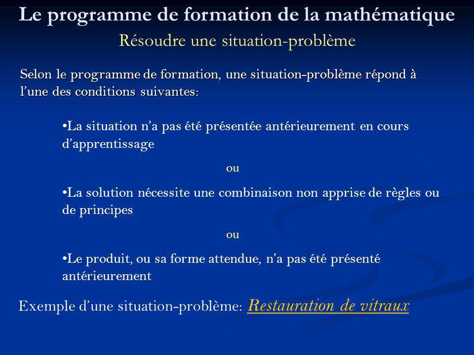 Le programme de formation de la mathématique Résoudre une situation-problème