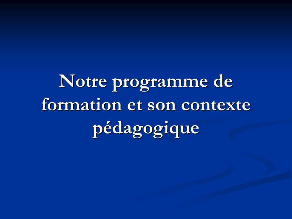 Notre programme de formation et son contexte pédagogique