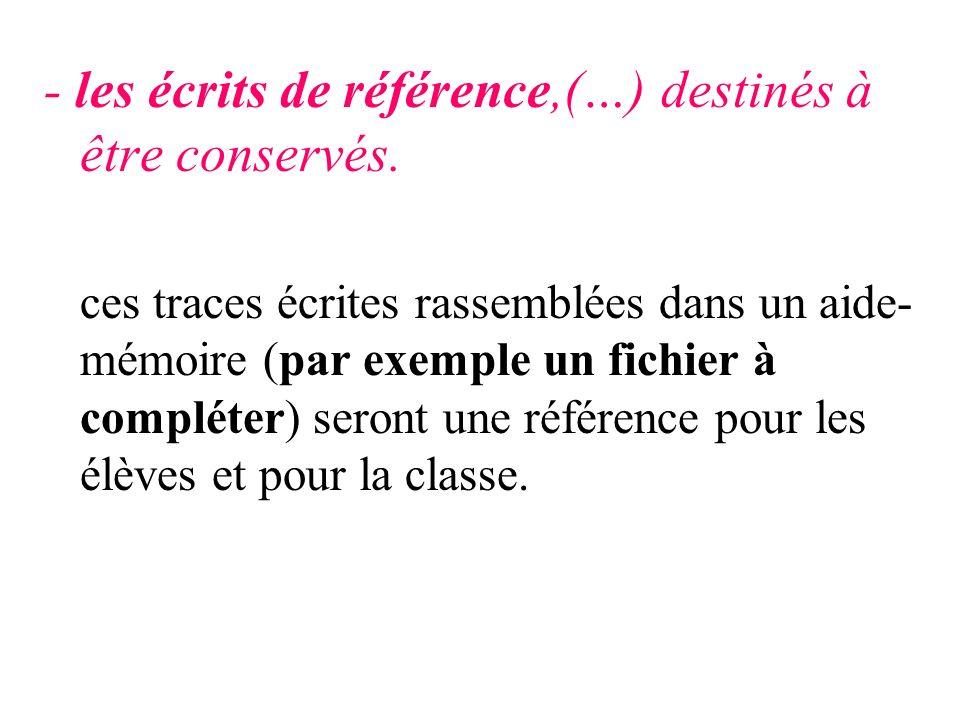 - les écrits de référence,(…) destinés à être conservés.