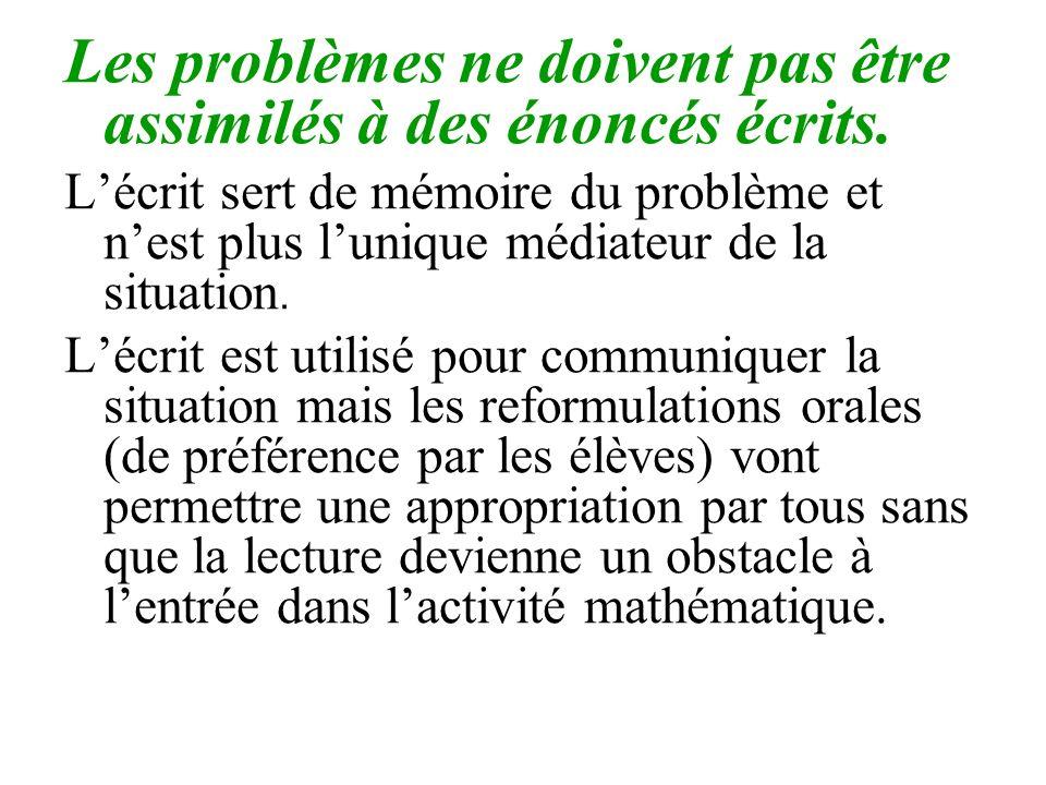 Les problèmes ne doivent pas être assimilés à des énoncés écrits.