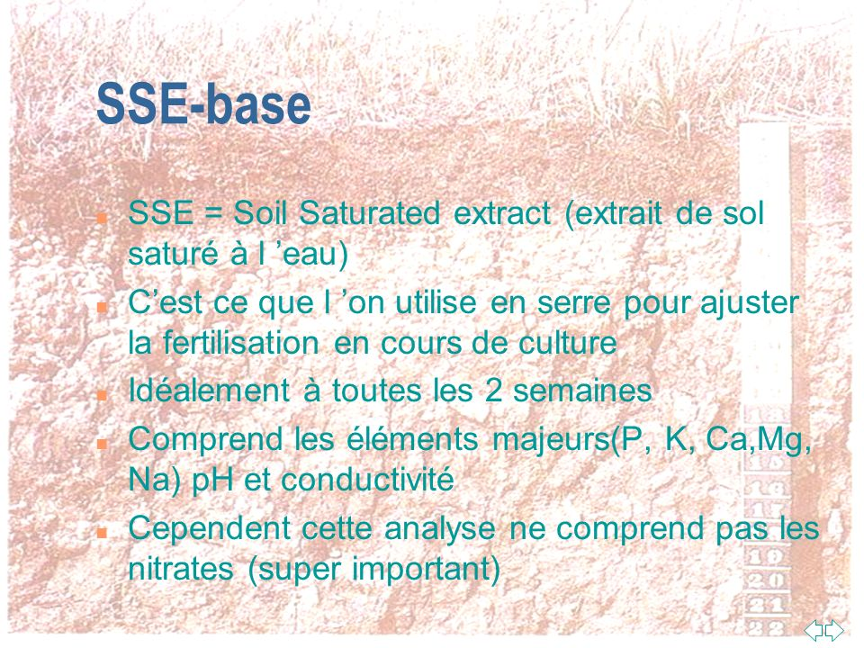SSE-base SSE = Soil Saturated extract (extrait de sol saturé à l 'eau)