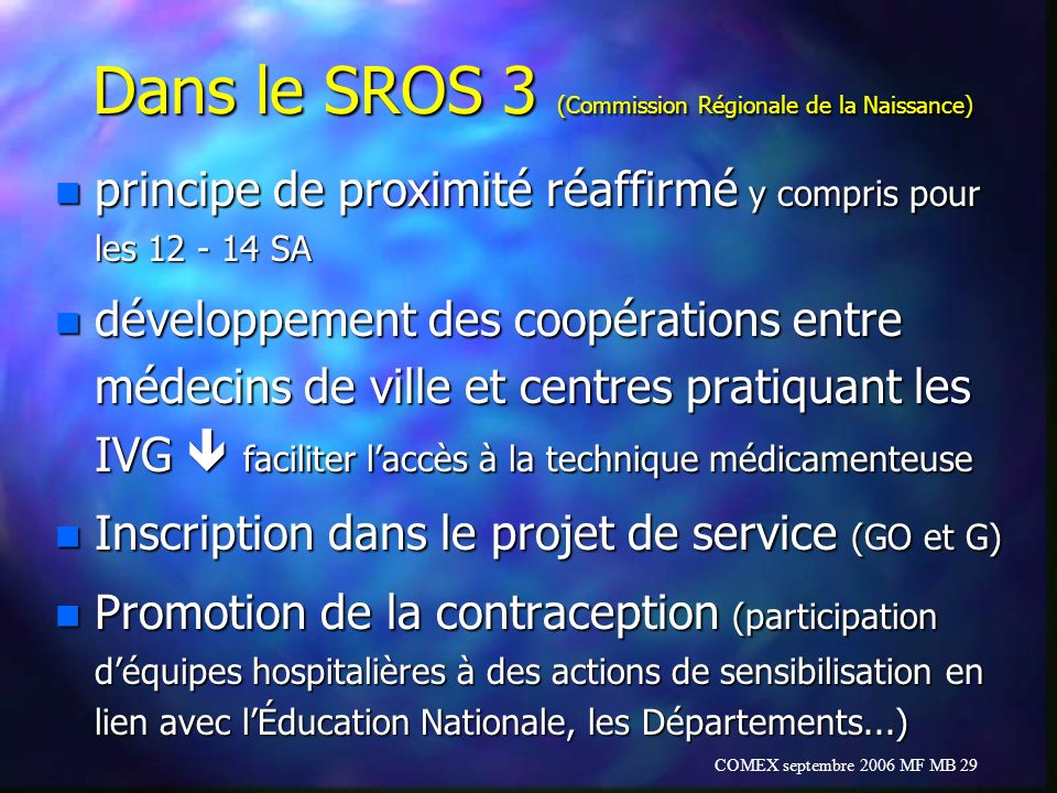 Dans le SROS 3 (Commission Régionale de la Naissance)