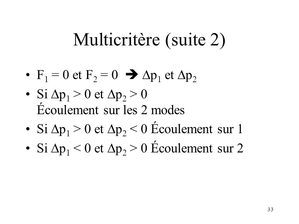 Multicritère (suite 2) F1 = 0 et F2 = 0  Dp1 et Dp2
