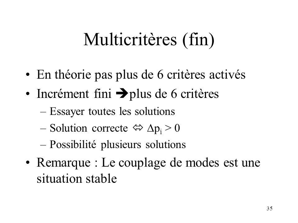Multicritères (fin) En théorie pas plus de 6 critères activés