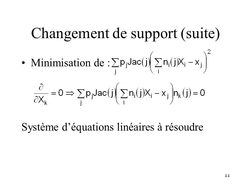 Changement de support (suite)