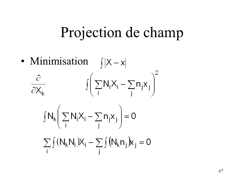 Projection de champ Minimisation