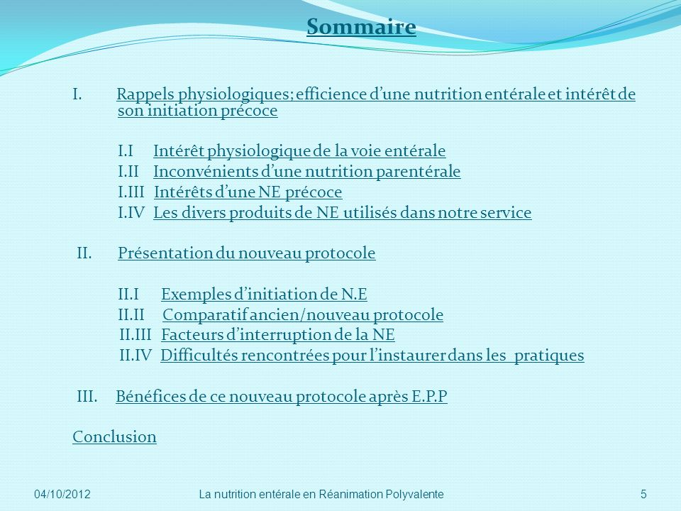 Sommaire I. Rappels physiologiques; efficience d'une nutrition entérale et intérêt de son initiation précoce.