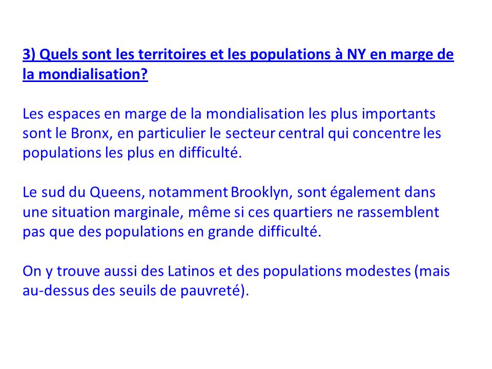 3) Quels sont les territoires et les populations à NY en marge de la mondialisation