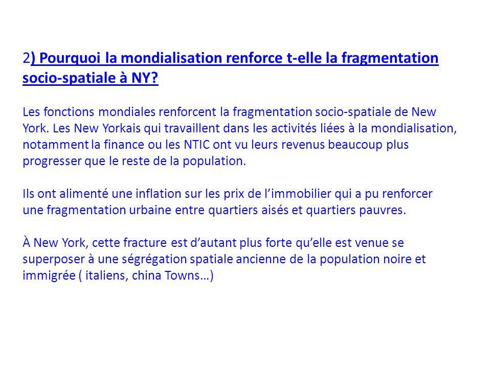 2) Pourquoi la mondialisation renforce t-elle la fragmentation socio-spatiale à NY